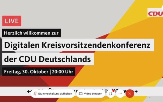 Am 30. Oktober lud die CDU zu einer digitalen Kreisvorsitzendenkonferenz ein.